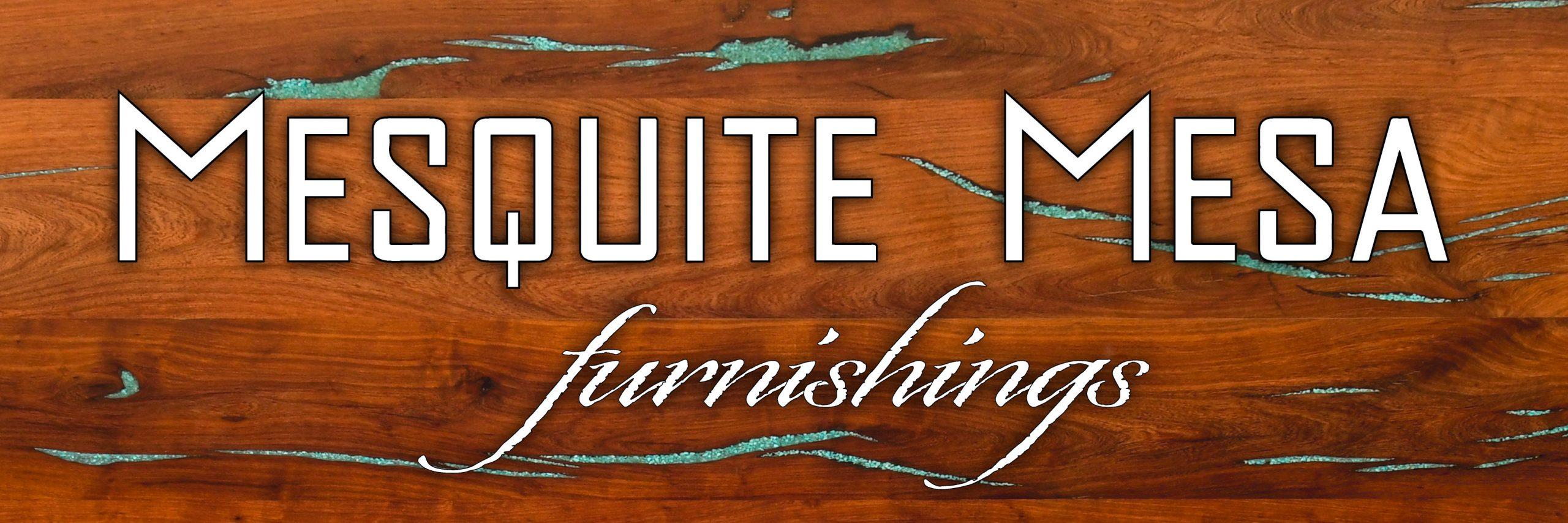 Mesquite Mesa Table Top & Logo Text | Mesquite Mesa Furnishings